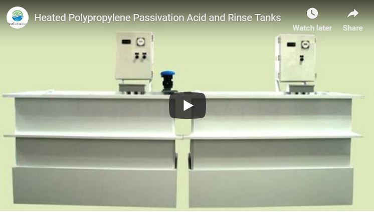 Heated Polypropylene Passivation Acid and Rinse Tanks