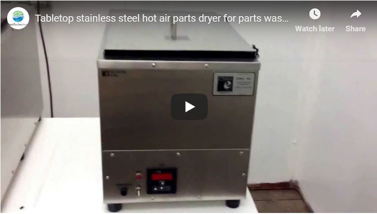 Tabletop stainless steel hot air parts dryer for parts washers equipment, passivation systems